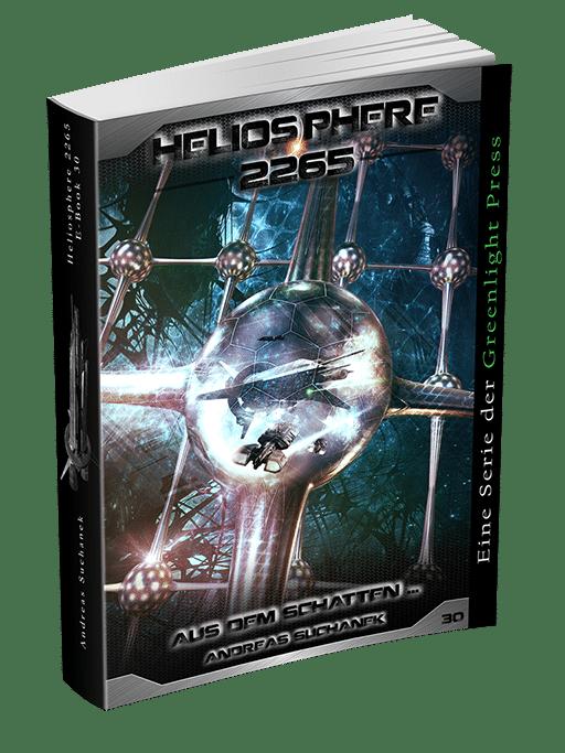 Heliosphere 2265 - Band 30: Aus dem Schatten ... von Andreas Suchanek