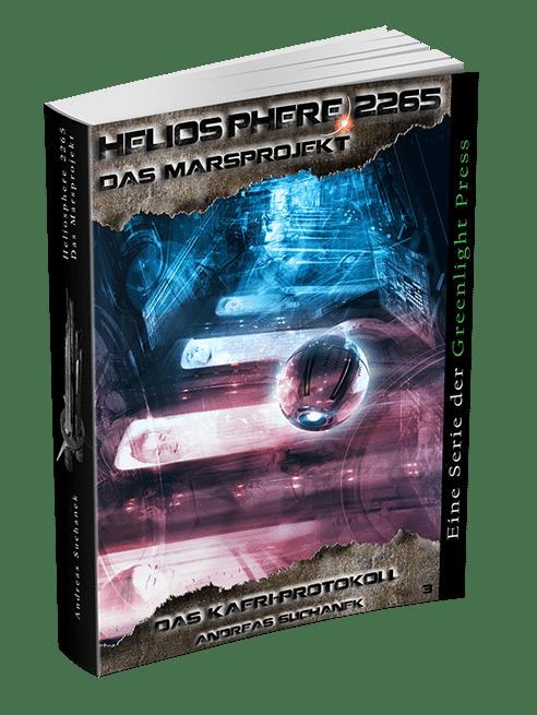 Heliosphere 2265 - Das Marsprojekt 3: Das KAERI-Protokoll von Andreas Suchanek