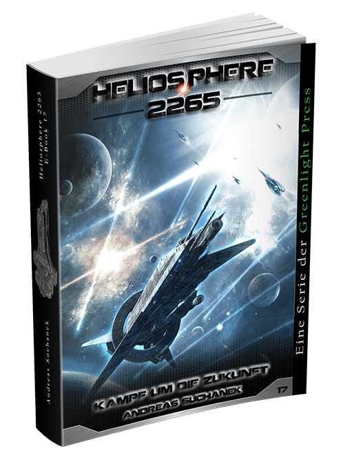 Heliosphere 2265 - Band 17: Kampf um die Zukunft von Andreas Suchanek