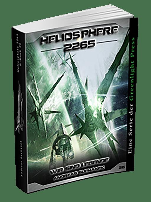 Heliosphere 2265 - Band 26: Wir sind Legende von Andreas Suchanek